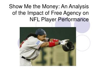 Show Me the Money: An Analysis of the Impact of Free Agency on NFL Player Performance