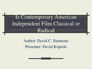 Is Contemporary American Independent Film Classical or Radical