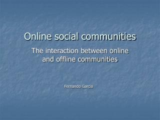 Online social communities