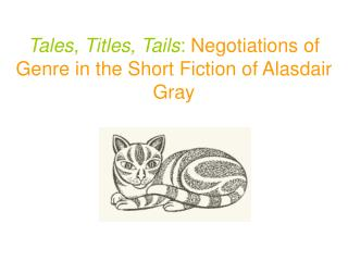 Tales, Titles, Tails : Negotiations of Genre in the Short Fiction of Alasdair Gray