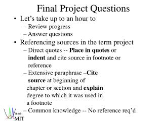 Final Project Questions •   Let's take up to an hour to     – Review progress     – Answer questions •   Refere