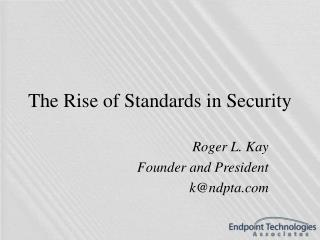 The Rise of Standards in Security