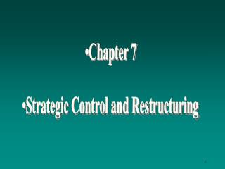 Chapter 7 Strategic Control and Restructuring