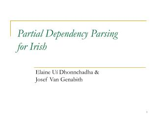 Partial Dependency Parsing  for Irish