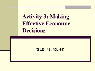 Activity 3: Making Effective Economic Decisions