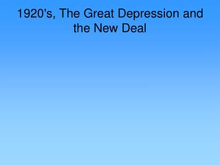 1920's, The Great Depression and the New Deal