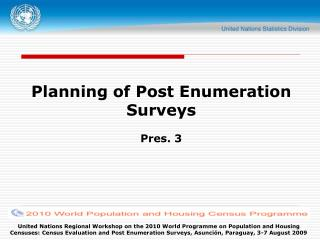 Planning of Post Enumeration Surveys Pres. 3