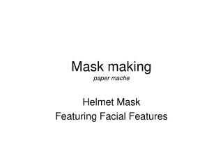 Mask making paper mache