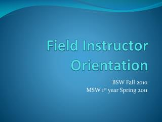 Field Instructor Orientation