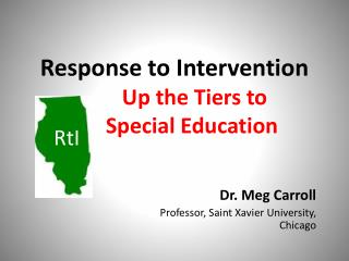 Response to Intervention Up the Tiers to  Special Education