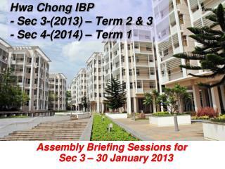 Hwa Chong IBP - Sec 3-(2013) – Term 2 & 3 - Sec 4-(2014) – Term 1