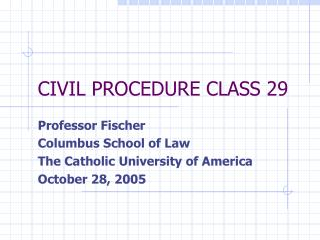 CIVIL PROCEDURE CLASS 29