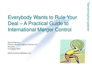 Everybody Wants to Rule Your Deal – A Practical Guide to International Merger Control