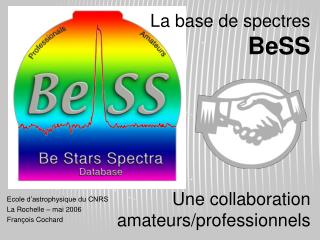 La base de spectres BeSS Une collaboration amateurs/professionnels