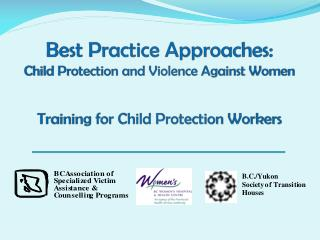 Best Practice Approaches: Child Protection and Violence Against Women Training for Child Protection Workers