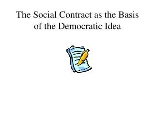 The Social Contract as the Basis of the Democratic Idea
