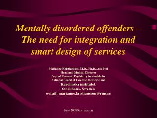 Mentally disordered offenders –  The need for integration and smart design of services