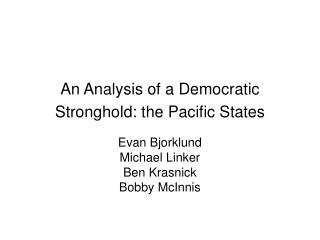 An Analysis of a Democratic Stronghold: the Pacific States