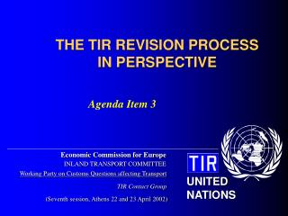 THE TIR REVISION PROCESS IN PERSPECTIVE