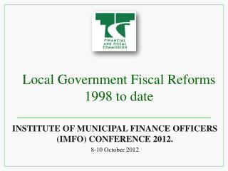 Local Government Fiscal Reforms 1998 to date