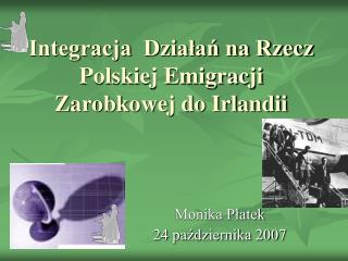Integracja  Działań na Rzecz Polskiej Emigracji  Zarobkowej do Irlandii