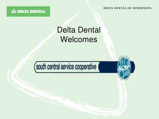 Delta Dental Welcomes