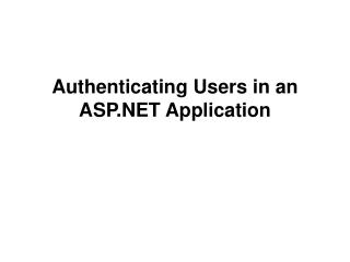 Authenticating Users in an ASP.NET Application