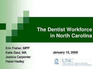 The Dentist Workforce  in North Carolina