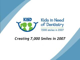 Creating 7,000 Smiles in 2007
