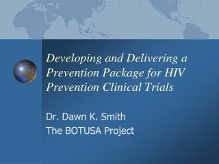 Developing and Delivering a Prevention Package for HIV Prevention Clinical Trials
