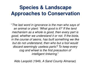 Species & Landscape Approaches to Conservation