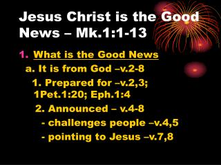 Jesus Christ is the Good News – Mk.1:1-13