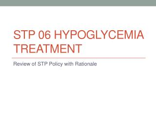 STP 06 Hypoglycemia Treatment
