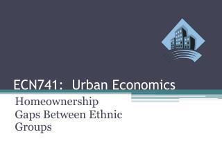 ECN741:  Urban Economics