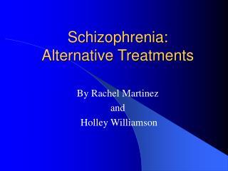 Schizophrenia: Alternative Treatments