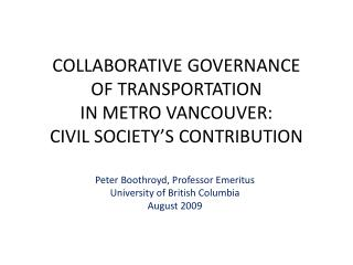 COLLABORATIVE GOVERNANCE OF TRANSPORTATION IN METRO VANCOUVER:  CIVIL SOCIETY�S CONTRIBUTION