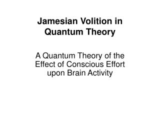 Jamesian Volition in  Quantum Theory