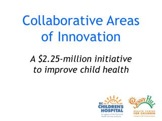Collaborative Areas  of Innovation