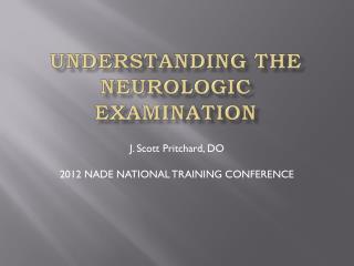 Understanding the neurologic examination