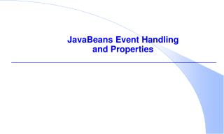JavaBeans Event Handling and Properties