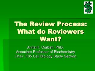 The Review Process: What do Reviewers Want?