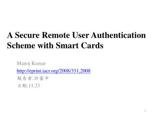 A Secure Remote User Authentication Scheme with Smart Cards