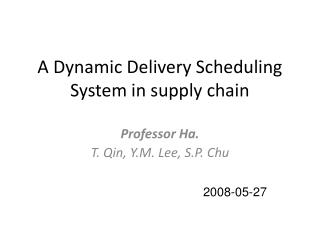 A Dynamic Delivery Scheduling System in supply chain