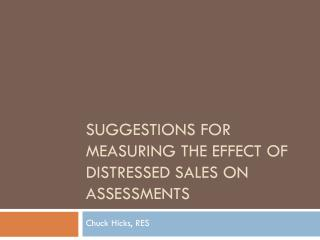 Suggestions for measuring the effect of distressed sales on assessments