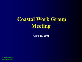 Coastal Work Group Meeting April 11, 2001