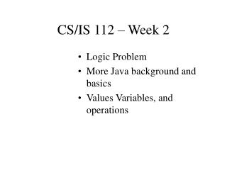 CS/IS 112 – Week 2