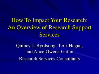 How To Impact Your Research:  An Overview of Research Support Services