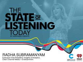 RADHA SUBRAMANYAM Executive Vice President: Insights & Analytics,      Clear Channel Media + Entertainment