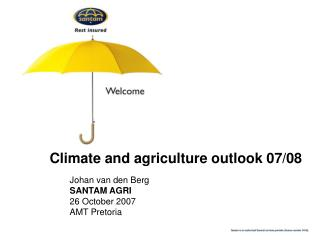 Climate and agriculture outlook 07/08