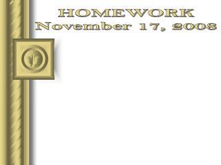 HOMEWORK November 17, 2008